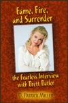 Fame Fire And Surrender The Fearless Interview With Brett Butler