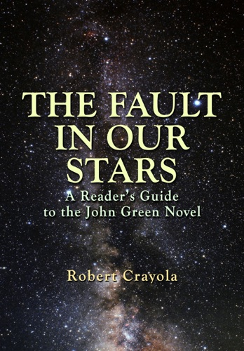 The Fault in Our Stars A Readers Guide to the John Green Novel