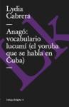 Anag Vocabulario Lucum El Yoruba Que Se Habla En Cuba
