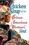 Chicken Soup For The African American Womans Soul