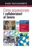 Gianluca Gambirasio & Alfonso Miceli - Come appassionare i collaboratori al lavoro. La motivazione 3.0 - Costruire team di successo - Guidare con la persuasione bild