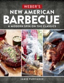 Weber's New American Barbecue™ - Jamie Purviance Cover Art