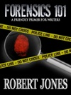 FORENSICS 101 A Friendly Primer For Writers