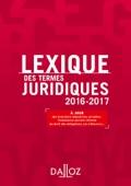 Serge Guinchard & Thierry Debard - Lexique des termes juridiques 2016-2017 artwork