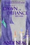 Dawn Of Defiance The Dark Kingdom Of Destiny Book 6