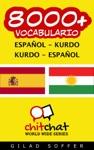 8000 Espaol - Kurdo Kurdo - Espaol Vocabulario