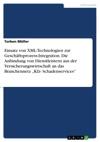 Einsatz Von XML-Technologien Zur Geschftsprozess-Integration Die Anbindung Von Dienstleistern Aus Der Versicherungswirtschaft An Das Branchennetz Kfz- Schadenservices