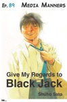Give My Regards To Black Jack - Ep89 Media Manners English Version