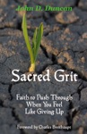 Sacred Grit Faith To Push Through When You Feel Like Giving Up