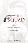 The Squad The Intelligence Operations Of Michael Collins