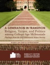 A Generation In Transition Religion Values And Politics Among College-Age Millennials