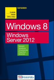 PRAXISRATGEBER - WINDOWS 8 UND WINDOWS SERVER 2012