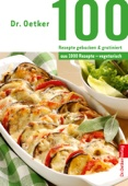 100 Rezepte gebacken & gratiniert