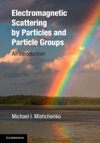 Electromagnetic Scattering By Particles And Particle Groups
