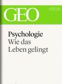 Psychologie: Wie das Leben gelingt
