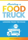 Starting A Food Truck Lessons From The Road