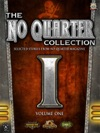 The No Quarter Collection