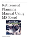 Retirement Planning Manual Using MS Excel