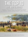The Top 10 Greatest Civil War Generals Ulysses S Grant Robert E Lee Stonewall Jackson William Tecumseh Sherman George H Thomas James Longstreet JEB Stuart Nathan Bedford Forrest Phil Sheridan And Patrick Cleburne