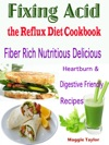 Fixing Acid The Reflux Diet Cookbook