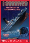 I Survived 1 I Survived The Sinking Of The Titanic 1912