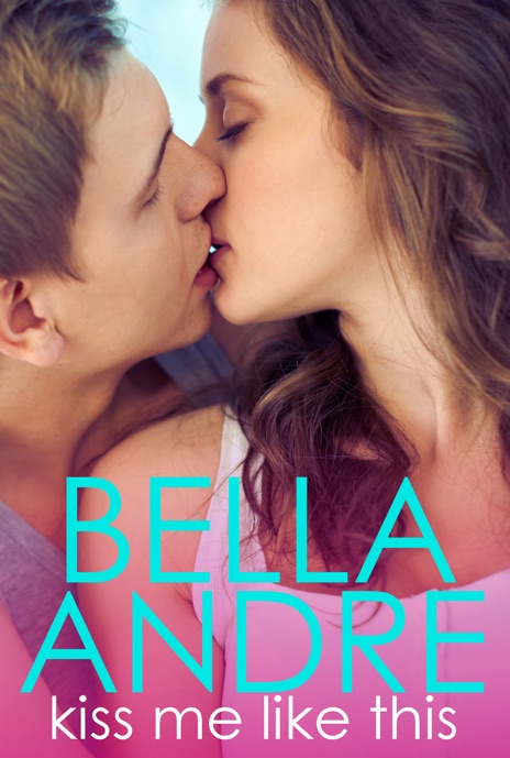 Kiss Me Like This Bella Andre Book