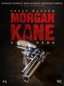 Louis Masterson - Morgan Kane 1: Uten Nåde artwork