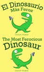 El Dinosaurio Ms Feroz  The Most Ferocious Dinosaur Espaol E Ingls