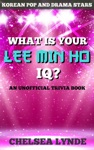 What Is Your Lee Min Ho IQ