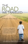 The Road We Traveled