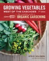 Growing Vegetables West Of The Cascades Updated 6th Edition