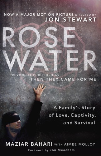 Rosewater A Familys Story of Love Captivity and Survival