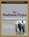 National Security History Series - The Manhattan Project Making The Atomic Bomb 2010 Edition - From The Einstein Letter To The Atomic Bomb And American Strategy Project Chronology