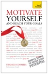 Motivate Yourself And Reach Your Goals Teach Yourself New Edition