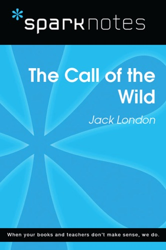 Call of the Wild SparkNotes Literature Guide