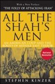 All the Shah's Men - Stephen Kinzer Cover Art