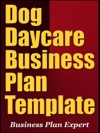 Dog Daycare Business Plan Template Including 6 Special Bonuses