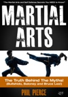 Martial Arts The Truth Behind The Myths - The Martial Arts And Self Defense Secrets You NEED To Know Bullshido Baloney And Bruce Lee
