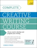 Complete Creative Writing Course: Teach Yourself