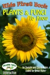 Kids First Book - Plants  Fungi To Know