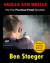 Skills And DrillsFor The Practical Pistol Shooter