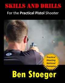 SKILLS AND DRILLS:FOR THE PRACTICAL PISTOL SHOOTER