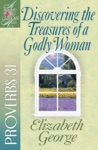 Discovering The Treasures Of A Godly Woman