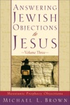 Answering Jewish Objections To Jesus  Volume 3