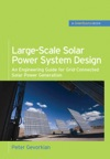 Large-Scale Solar Power System Design GreenSource Books  An Engineering Guide For Grid-Connected Solar Power Generation