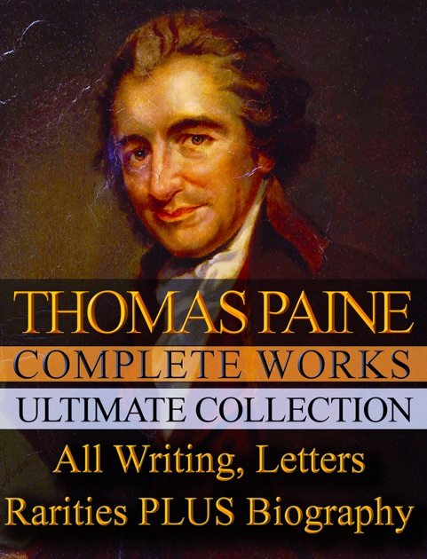 a look at the life and works of thomas paine