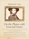 On The Plains With General Custer