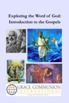 Exploring The Word Of God Introduction To The Gospels