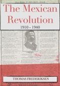 The Mexican Revolution 1910 - 1940 - Thomas Frederiksen Cover Art