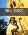 Nikon D3000 From Snapshots To Great Shots